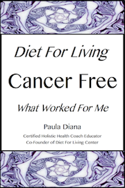 Diet For Living School - Cancer Free, What Worked For Me E-book