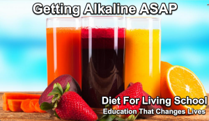 The best action step you can commit to is juicing daily with alkaline fruits and vegetables