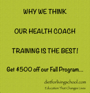 We created Diet For Living School to teach how to use Detoxification and Food as Medicine as healing tools